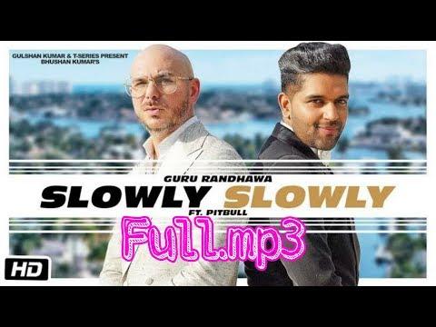 SLOWLY SLOWLY GURU RANDHAWA | MP3 SONG | LYRICS | PUNJABI SONG 2019