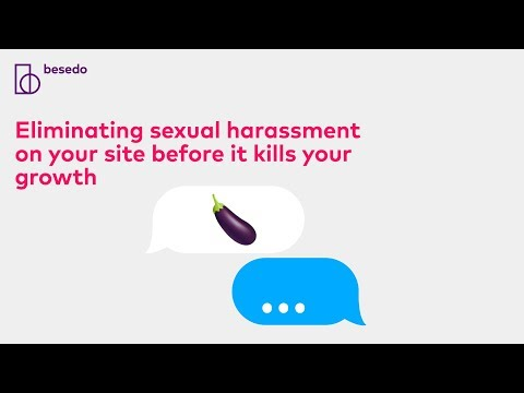 Eliminate sexual harassment on your site before it kills your growth