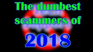 The Dumbest Scammers of 2018