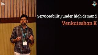 Serviceability under high demand
