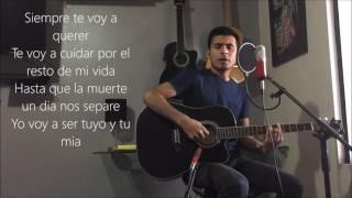 Siempre te voy a querer - Calibre 50 / Javier Rochin (Cover)(Letra)