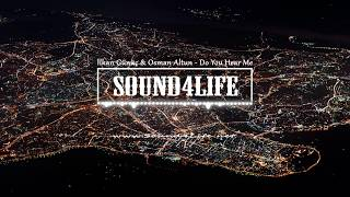ilkan Gunuc & Osman Altun - Do You Hear Me #Sound4Life Video