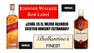Hablemos de Johnnie Walker Red Label VS Ballantine's Finest