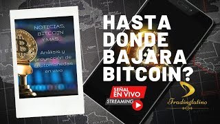 HASTA DONDE BAJARÁ BITCOIN Y LAS CRIPTOMONEDAS | BITCOIN V232