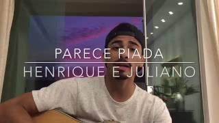 Parece Piada - Henrique e Juliano (Cover - Pedro Mendes)