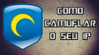 Como Camuflar / Esconder Seu IP - Hotspot Shield