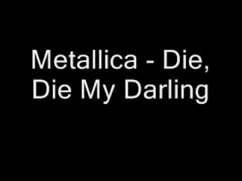 Die, Die My Darling | Metallica.com
