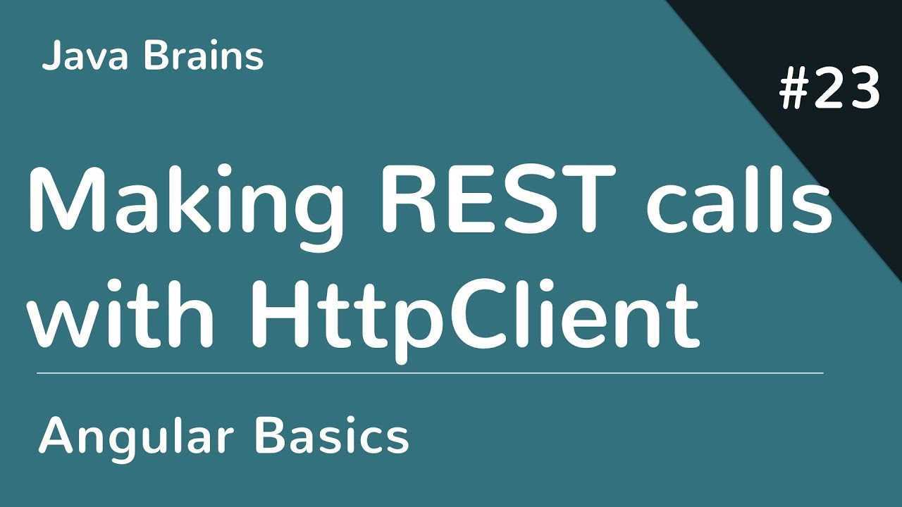 Angular 6 Basics 23 - Making REST calls with HttpClient