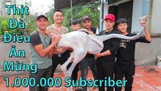 Hữu Bộ | Thịt Đà Điểu Ăn Mừng 1 Triệu Người Đăng Ký | Party 1.000.000 Subscriber