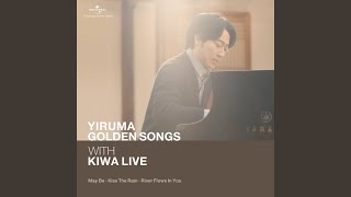 Yiruma Golden Songs With KIWA Live (May Be / Kiss The Rain / River Flows In You)
