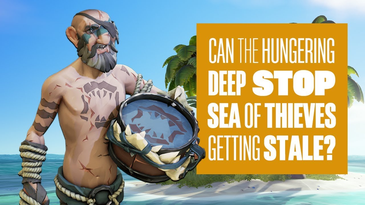 Can The Hungering Deep Save Sea of Thieves?