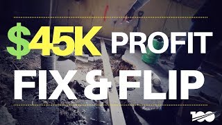 How To Make $45,000 Profit On Your Next Fix & Flip