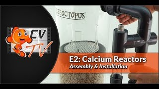 Calcium Reactor E2: Assembly & Installation