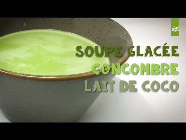 Summer Soups Party : Concombre & Lait de Coco