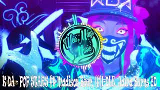 K/DA - POP/STARS ft Madison Beer, GI-DLE, Jaira Burns 8D Edition (Headphones Recommended)