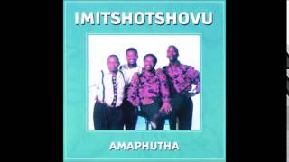 Imitshotshovu  - Asihloniphane