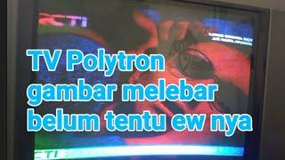 Tv Polytron gambar melebar kanan kiri