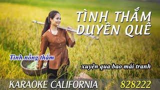TÌNH THẮM DUYÊN QUÊ 🎤 Karaoke California 828222 (HD)