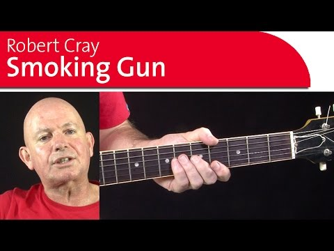 Smoking Gun By Robert Cray - Guitar Strumming Lesson