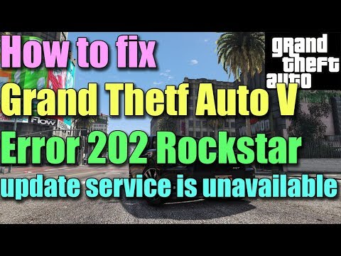 Fix GTA V Error Code 202 Rockstar update service is unavailable in Windows 10/8/7 I SOLUTION 2018