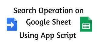 Search Operation on Google Sheet using App Script