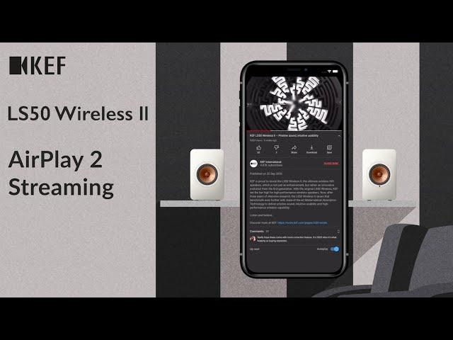 KEF LS50 Wireless II - AirPlay 2 Streaming