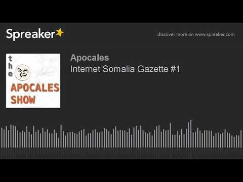 Internet Somalia Gazette #1 (made with Spreaker)