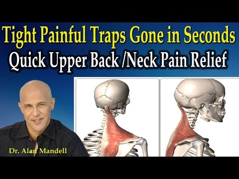 Tight Painful Traps Gone in Seconds / Quick Upper Back & Neck Pain Relief - Dr Mandell