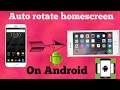 (No Root ) How to auto rotate home screen android device google now launcher ?