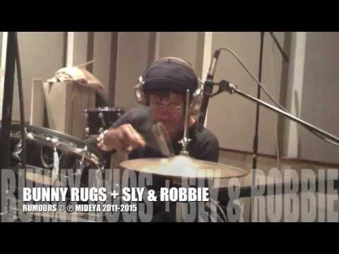Bunny Rugs + Sly & Robbie = RUMOURS