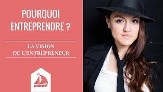 Pourquoi entreprendre ? La vision de l'entrepreneur (Interview 06/52)