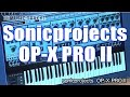 Download Sonicprojects OP-X PRO II Demo & Review MP3 song and Music Video