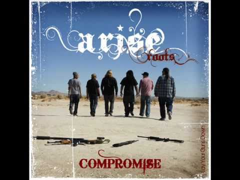 Arise Roots - Compromise (picture montage)