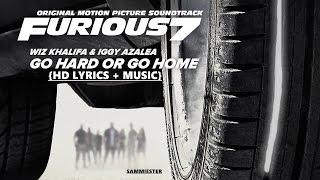 {HD LYRICS+ MUSIC} –Wiz Khalifa & Iggy Azalea - Go Hard or Go Home