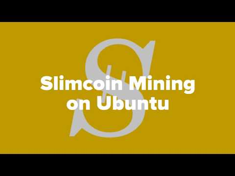 Slimcoin Mining Guide For Linux (Ubuntu)