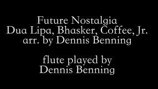 Future Nostalgia for solo flute - Dua Lipa (arr. Benning)
