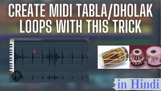 Play Tabla & Dholak midi loops with this easy trick | Fl studio tutorials
