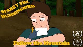 Sparky the Hummingbird - Follow the Mountain  AWARD WINNER   Animated Short (2020)