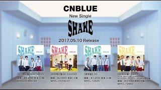 CNBLUE -11th single「SHAKE」全曲ダイジェスト