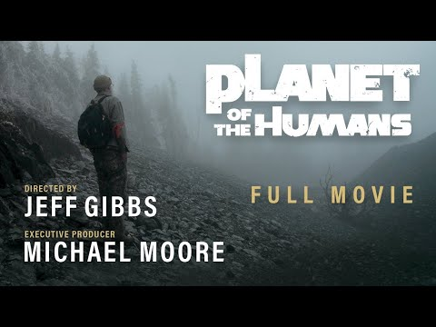 The Planet of the Humans - FULL Documentary