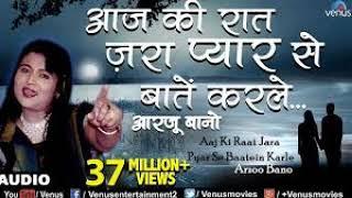 Arzoo Bano | Aaj Ki Raat Zara Pyar Se | आज की रात जरा प्यार से | Hindi Hit Old Songs [2019]