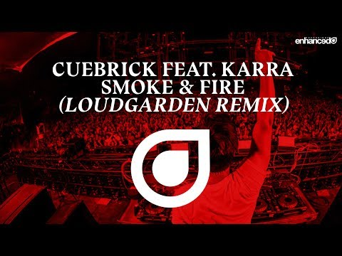 Cuebrick feat. KARRA - Smoke & Fire (Loudgarden Remix) [OUT NOW]