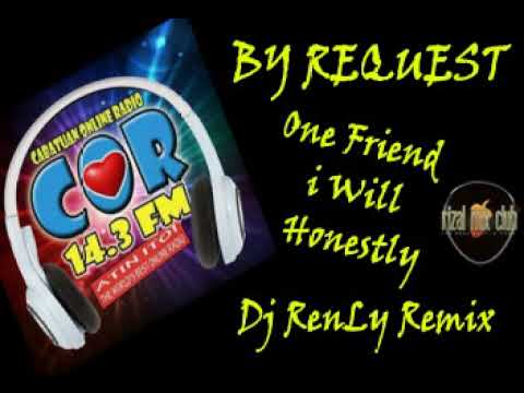 One Friend '' dance  mix'' COR exclusive   Dan Seal ft  Dj RenLy
