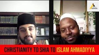 Inspiring Story Finding the Truth : Christianity to Shia to Islam Ahmadiyya