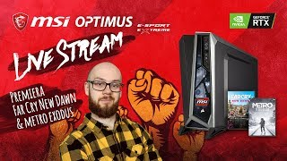 Premiera Metro Exodus & Far Cry: New Dawn - Test Komputera Optimus Powered by MSI - Na żywo