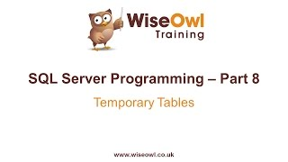 SQL Server Programming Part 8 - Temporary Tables