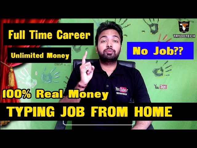 Best Way to Earn full time money by typing jobs from home