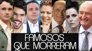 FAMOSOS QUE MORRERAM EM 2019 - BRASIL
