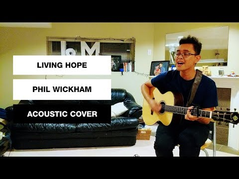 Living Hope - Phil Wickham & Brian Johnson (cover)