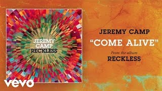 Watch Jeremy Camp Come Alive video